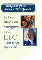 Let us Help you navigate through your Long Term Care insurance options!